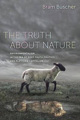 The Truth about Nature by Bram Buscher