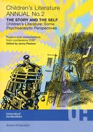 The Story and the Self: Children's Literature: Some Psychoanalytic Perspectives image