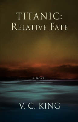 Titanic: Relative Fate by V.C. King