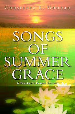 Songs of Summer Grace by Constance L Goonan