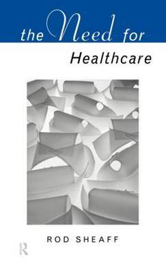 The Need For Health Care by W R Sheaff