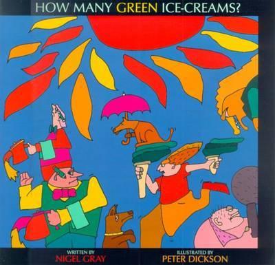 How Many Green Ice-Creams? by Nigel Gray