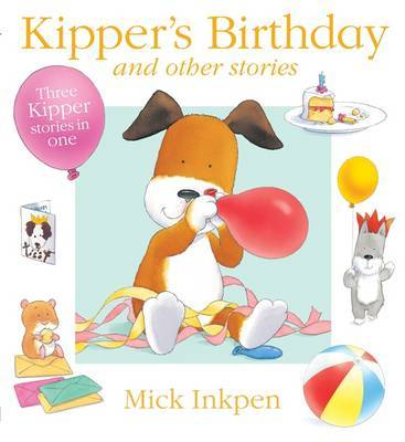 Kipper's Birthday and Other Stories by Mick Inkpen