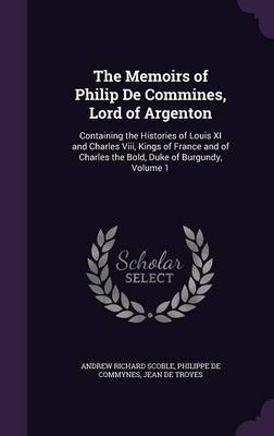 The Memoirs of Philip de Commines, Lord of Argenton by Andrew Richard Scoble image