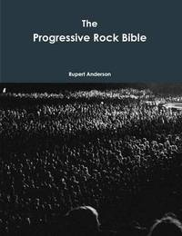 The Progressive Rock Bible by Rupert Anderson image