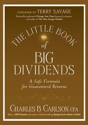 The Little Book of Big Dividends by Charles B. Carlson