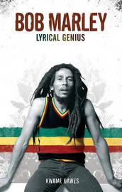 Bob Marley by Kwame Dawes