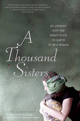 A Thousand Sisters by Lisa J Shannon