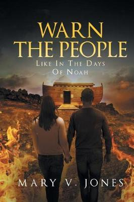 Warn the People Like in the Days of Noah by Mary Jones image