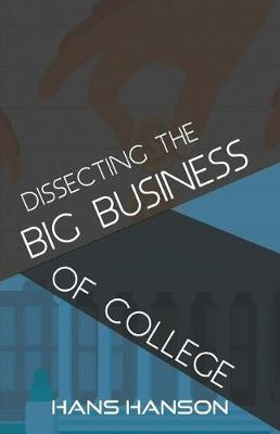 Dissecting the Big Business of College by Hans Hanson