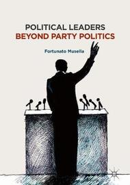 Political Leaders Beyond Party Politics by Fortunato Musella image