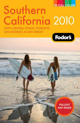 Fodor's Southern California 2010 by Fodor Travel Publications