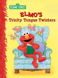Elmo's Tricky Tongue Twisters by Sarah Albee
