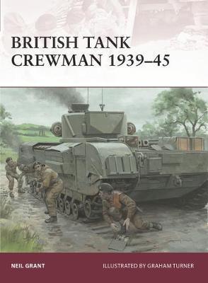 British Tank Crewman 1939-45 by Neil Grant
