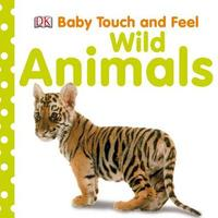 Baby Touch & Feel: Wild Animals by DK image