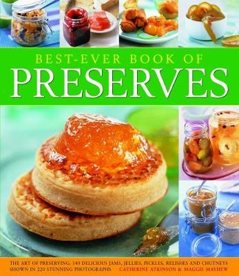Best Ever Book of Preserves by Catherine Atkinson image
