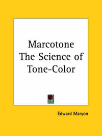 Marcotone the Science of Tone-color (1924) by Edward Maryon