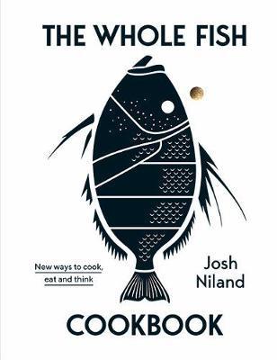 The Whole Fish Cookbook by Josh Niland image