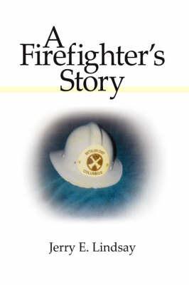 A Firefighter's Story by Jerry E. Lindsay image