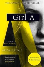 Girl A by Abigail Dean