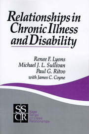 Relationships in Chronic Illness and Disability by Renee F. Lyons image