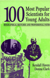 100 Most Popular Scientists for Young Adults by Kendall Haven