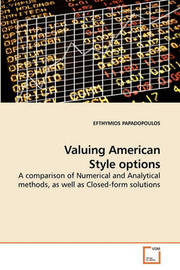 Valuing American Style Options by EFTHYMIOS PAPADOPOULOS