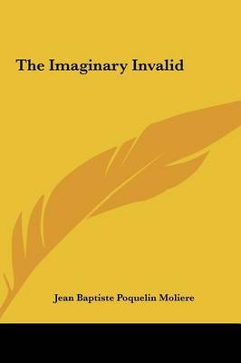 The Imaginary Invalid by . Moliere image