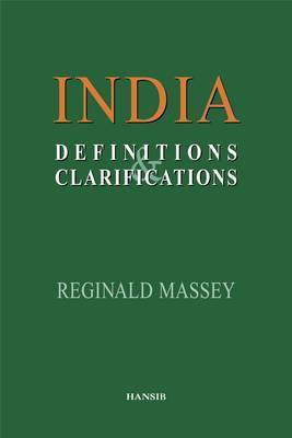 India: Definitions And Clarifications by Reginald Massey