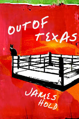 Out of Texas by James Hold
