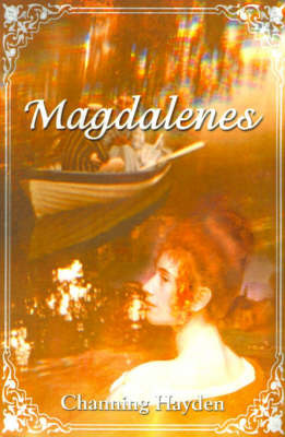 Magdalenes by Channing Hayden