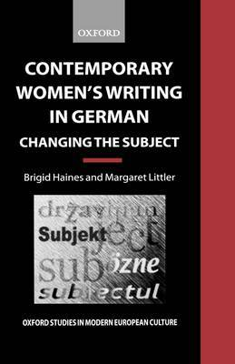 Contemporary Women's Writing in German by Brigid Haines