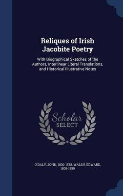 Reliques of Irish Jacobite Poetry by John O'Daly