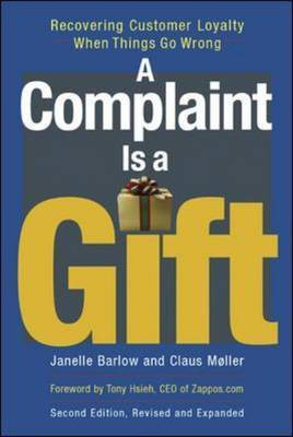 A Complaint Is a Gift: Recovering Customer Loyalty When Things Go Wrong by Janelle Barlow image