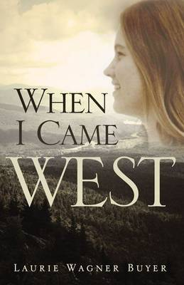 When I Came West by Laurie Wagner Buyer image