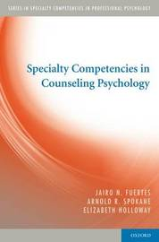 Specialty Competencies in Counseling Psychology by Jairo N Fuertes