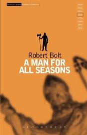 """A Man for All Seasons by Robert Bolt"