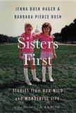 Sisters First by Jenna Bush Hager