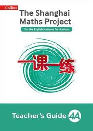 The Shanghai Maths Project Teacher's Guide Year 4A by Laura Clarke