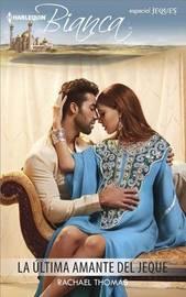 La Ultima Amante del Jeque by Rachael Thomas image