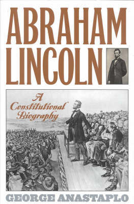 Abraham Lincoln and His Times by George Anastaplo