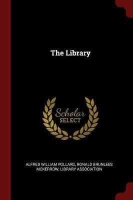 The Library by Alfred William Pollard