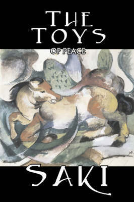 The Toys of Peace by Saki, Fiction, Classic, Literary by Saki