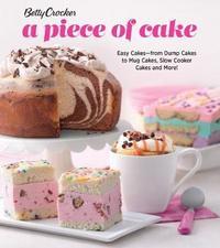 Betty Crocker A Piece of Cake by Betty Crocker