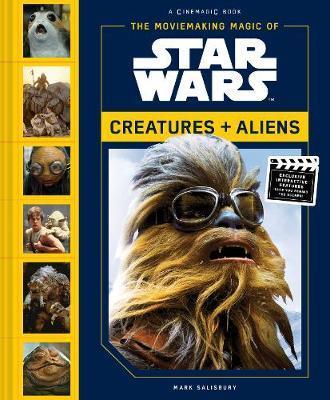 Moviemaking Magic of Star Wars: by Mark Salisbury
