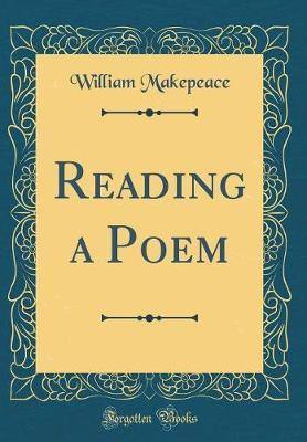Reading a Poem (Classic Reprint) by William Makepeace
