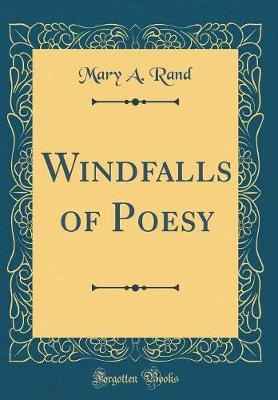 Windfalls of Poesy (Classic Reprint) by Mary A Rand image
