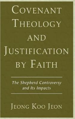 Covenant Theology and Justification by Faith by Jeong Koo Jeon image