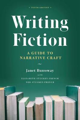 Writing Fiction, Tenth Edition by Janet Burroway