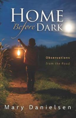 Home Before Dark by Mary Danielsen